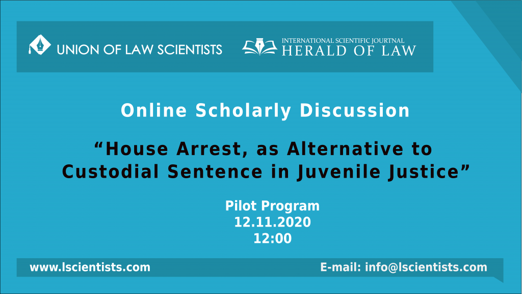 "Online Scientific Discussion – ""House Arrest, as Alternative to Custodial Sentence in Juvenile Justice"""